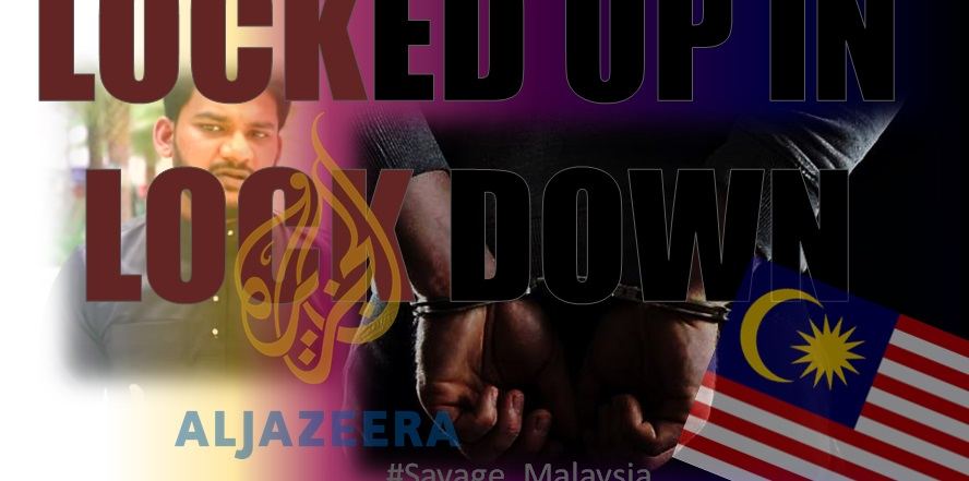 rayhan-kabir-locked-up-lock-down-malaysia-savage-immigration-corruption-al-jazeera-KL